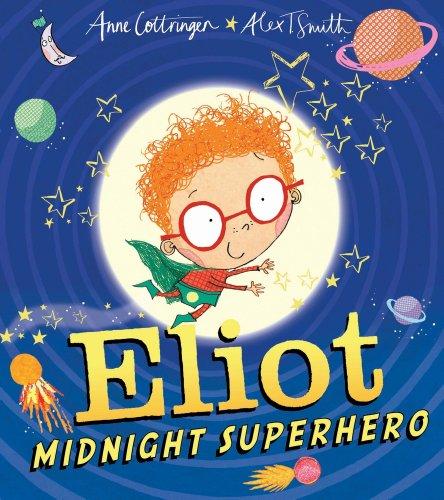 Eliot, Midnight Superhero By Anne Cottringer