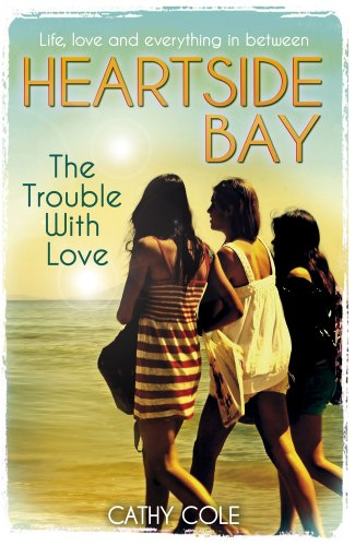 The Trouble With Love (Heartside Bay) By Cathy Cole