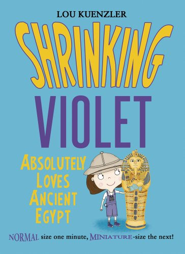 Shrinking Violet Absolutely Loves Ancient Egypt by Lou Kuenzler