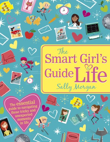The Smart Girl's Guide to Life (Smart Girls Guides) By Sally Morgan
