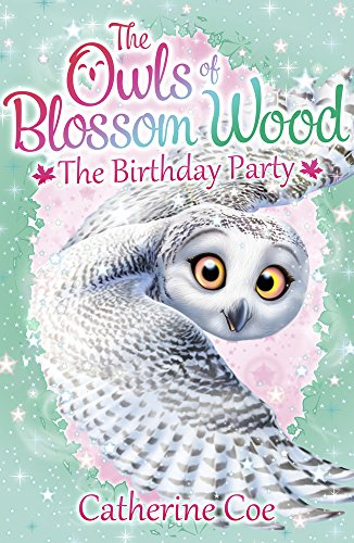 The Owls of Blossom Wood: The Birthday Party By Catherine Coe