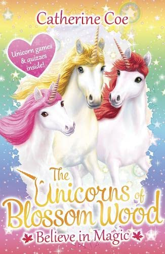 The Unicorns of Blossom Wood: Believe in Magic By Catherine Coe