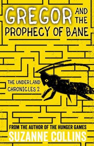 Gregor and the Prophecy of Bane von Suzanne Collins