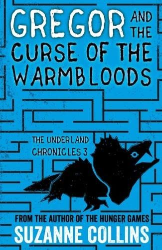 Gregor and the Curse of the Warmbloods von Suzanne Collins