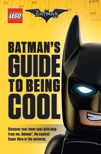 The LEGO Batman Movie: Batman's Guide to Being Cool By Howie Dewin