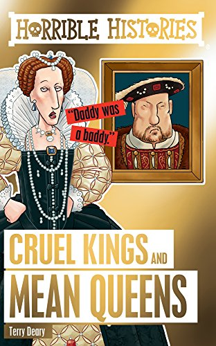 Cruel Kings and Mean Queens By Terry Deary