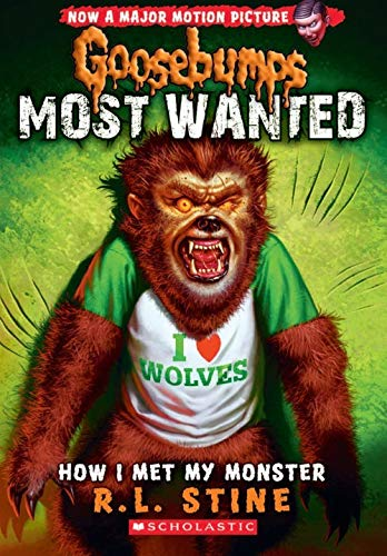 Goosebumps: Most Wanted: How I Met My Monster By R.L. Stine