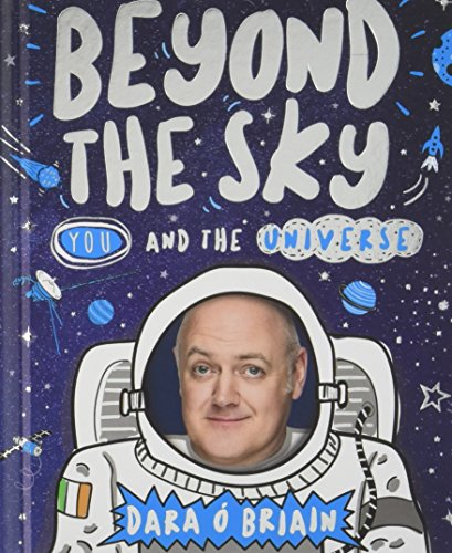 Beyond the Sky: You and the Universe By Dara O Briain