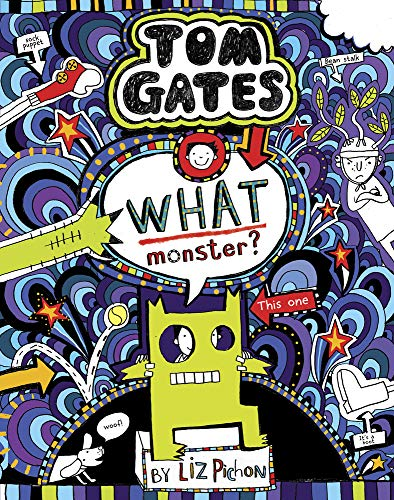 Tom Gates 15: What Monster? By Liz Pichon
