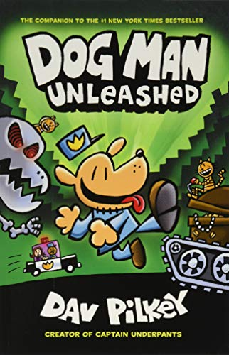 Dog Man Unleashed: From the Creator of Captain Underpants (Dog Man #2) By Illustrated by Dav Pilkey
