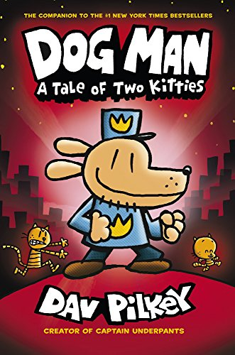 A Tale of Two Kitties (Dog Man) By Dav Pilkey