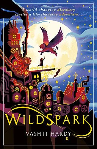 Wildspark: A Ghost Machine Adventure By Vashti Hardy