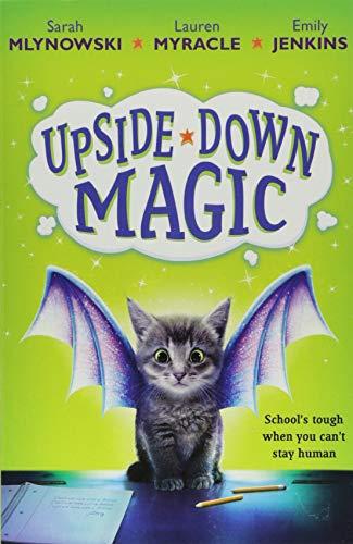 Upside Down Magic von Sarah Mlynowski