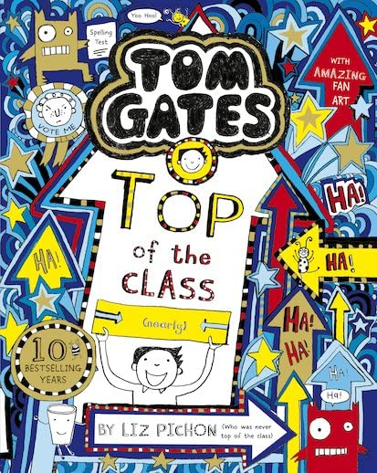Tom Gates: Top of the Class (Nearly) Tom Gates: Top of the Class (Nearly) By Liz Pichon