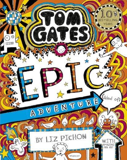 Tom Gates 13: Tom Gates: Epic Adventure (kind of) By Liz Pichon