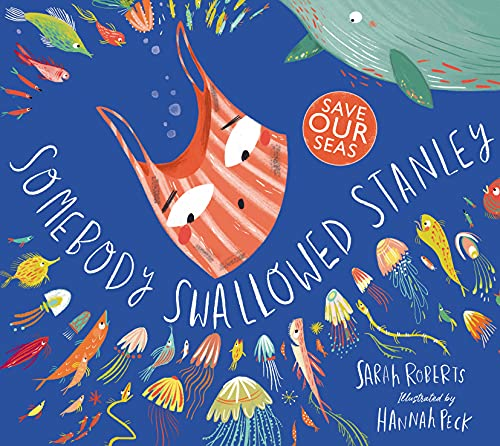 Somebody Swallowed Stanley By Sarah Roberts