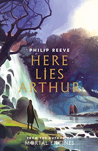 Here Lies Arthur (Ian McQue NE) By Philip Reeve