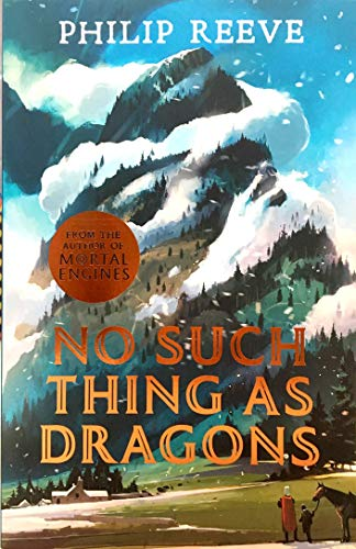 No Such Thing As Dragons (Ian McQue NE) By Philip Reeve