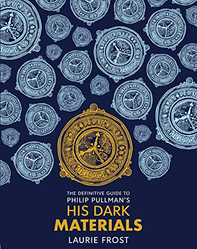 The Definitive Guide to Philip Pullman's His Dark Materials: The Original Trilogy von John Lawrence