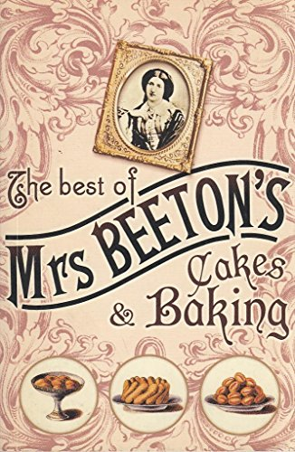 THE Best of Mrs Beeton's Cakes and Baking By Mrs Beeton