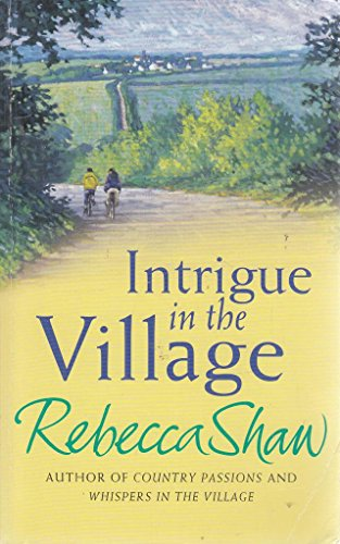 intrigue in the village By rebecca shaw