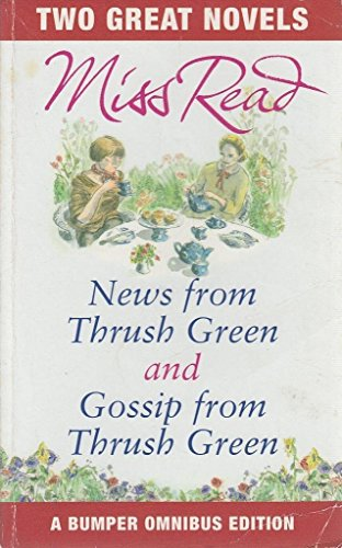 Miss Read News From Thrush Green Gossip From Thrush Green By Unknown