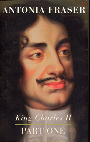 King Charles ll: Part One By Antonia Fraser