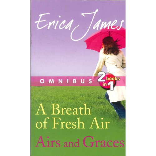 A Breath of Fresh Air/Airs and Graces (Omnibus 2-in-1) By Erica James