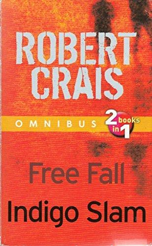 Omnibus: 2 books in 1: Free Fall; Indigo Slam By Robert Crais