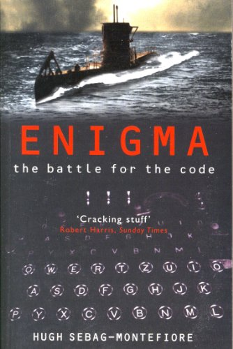 Enigma : The Battle for the Code By H. Sebag-Montefiore