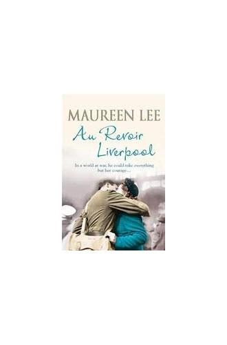 Au Revoir Liverpool By Maureen Lee