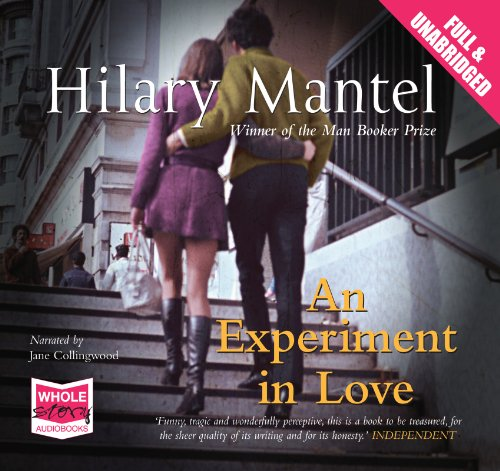 An Experiment in Love (Unabridged Audiobook) by Hilary Mantel