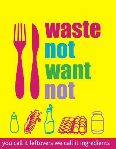Waste Not Want Not By Unknown