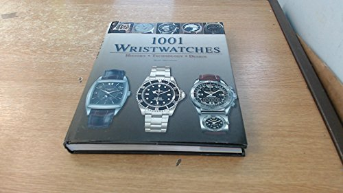 1001 Wristwatches: History Technology Design