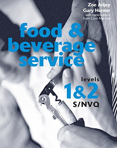 Food and Beverage Service S/NVQ Levels 1 & 2 By Zoe Adjey (Westminster Kingsway College)