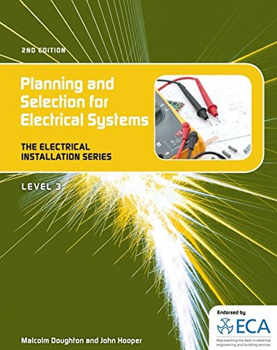 EIS: Planning and Selection for Electrical Systems (Electrical Installation Series. Level 3) By Malcom Doughton