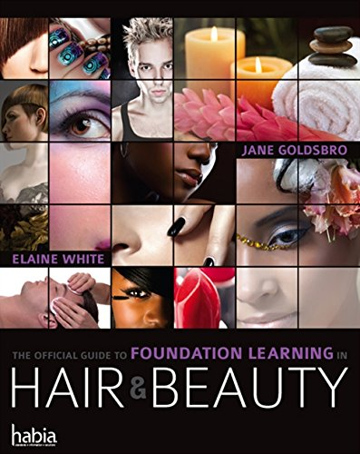 The Official Guide to Foundation Learning in Hair & Beauty By Jane Goldsbro