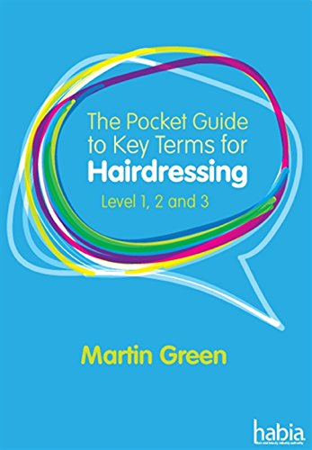 The Pocket Guide to Key Terms for Hairdressing: Level 1, 2 and 3 By Martin Green