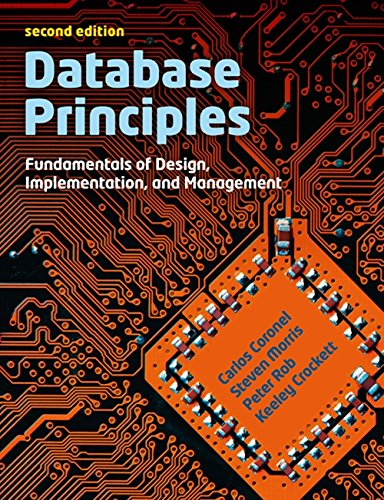 Database Principles: Fundamentals of Design, Implementations and Management (with CourseMate and eBook Access Card) By Keeley Crockett (Middle Tennessee State University)