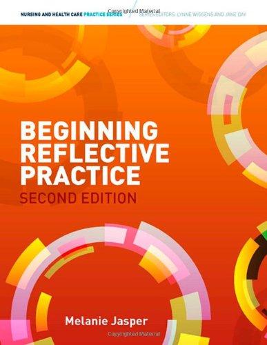 Beginning Reflective Practice By Melanie Jasper