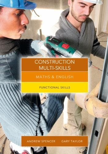 Maths and English for Construction Multi-Skills By Andrew Spencer (teaches secondary education in New South Wales and South Australia.)