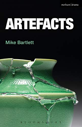 Artefacts by Mike Bartlett