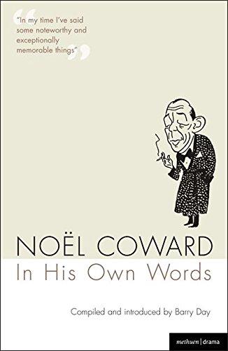 Noel Coward In His Own Words (Methuen Drama Modern Plays) By Noel Coward