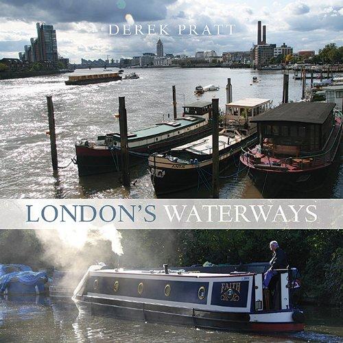 London's Waterways By Derek Pratt