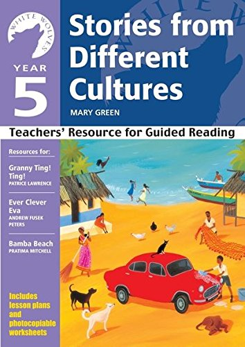Yr 5 Stories From Different Cultures: Teachers' Resource for Guided Reading (White Wolves: Stories from Different Cultures) By Mary Green