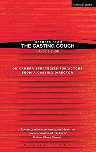 Secrets from the Casting Couch: On Camera Strategies For Actors From A Casting Director: Successful Front-of-camera Techniques for Actors (New Mermaids) By Nancy Bishop (Casting Director, Prague)