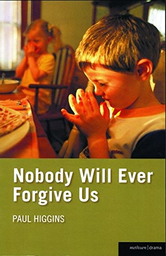 Nobody Will Ever Forgive Us By Paul Higgins