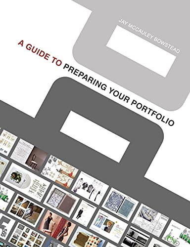 A Guide to Preparing your Portfolio By Jay McCauley Bowstead