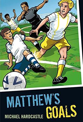 Matthew's Goals By Michael Hardcastle