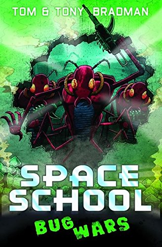 Bug Wars (Space School) By Tom Bradman